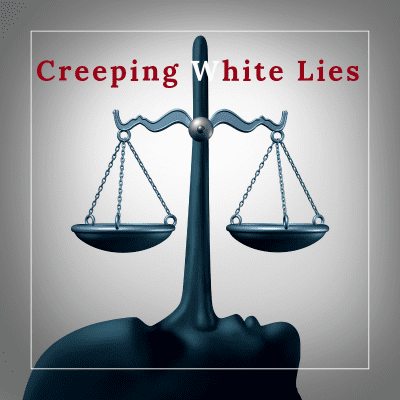 Creeping White Lies by Marlayna Fire