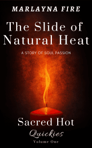 Sacred Hot Quickies Volume Two Slide of natural Heat by Marlayna Fire